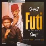 Drimz Ft Chef 187-Futi (VIDEO+MP3)