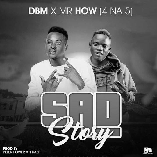 DBM Ft Mr How (4Na5)-Sad Story.