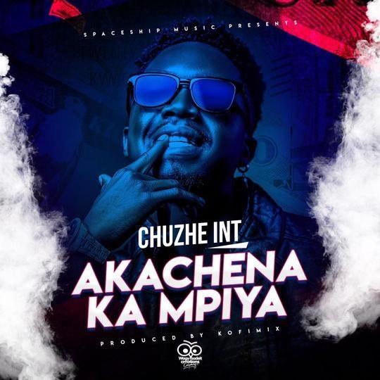 Chuzhe Int-Akachena Ka Mpiya.