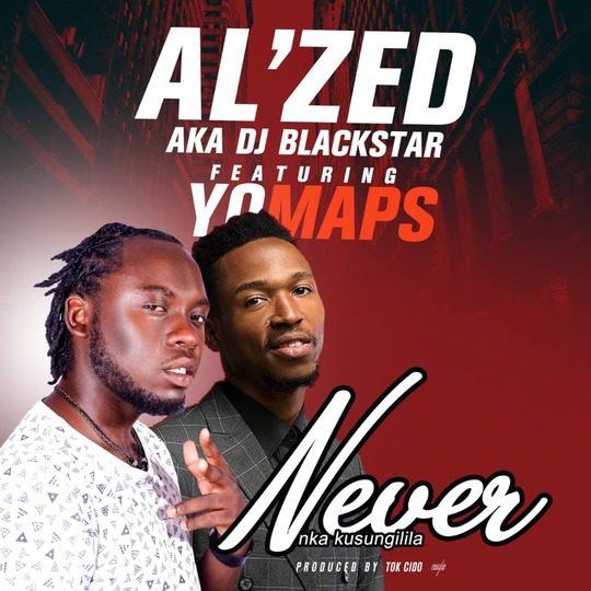 Alzed aka DJ Blackstar Ft Yo Maps-Never!