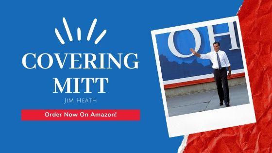 AVAILABLE NOW – COVERING MITT – Jim Heath's Latest Insider Look At Mitt Romney