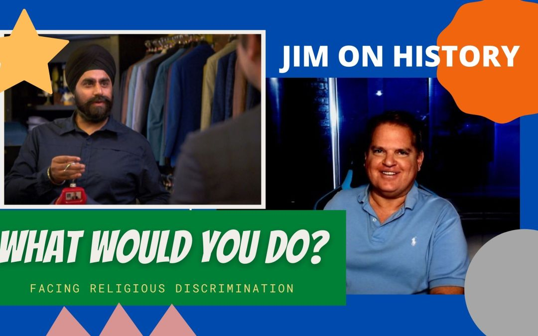 WATCH: Jim On History – Would You Defend Victim Of Religious Bigotry?