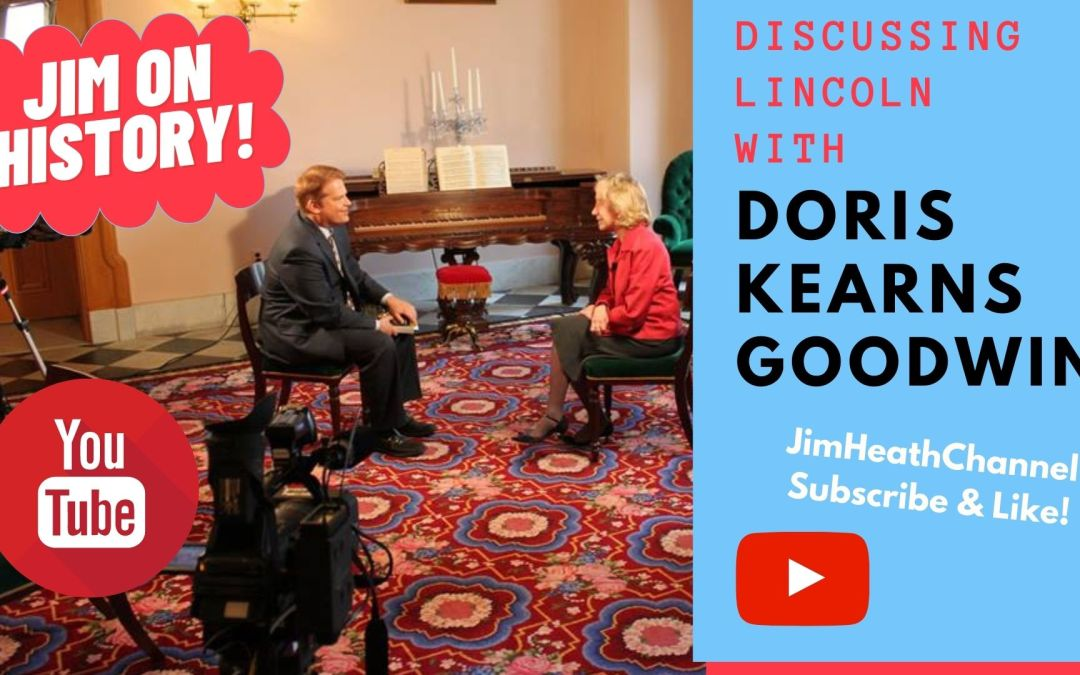 WATCH: Jim On History With Doris Kearns Goodwin – Discussing Lincoln