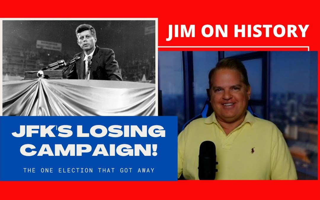 WATCH: Jim On History, The One & Only Election JFK LOST