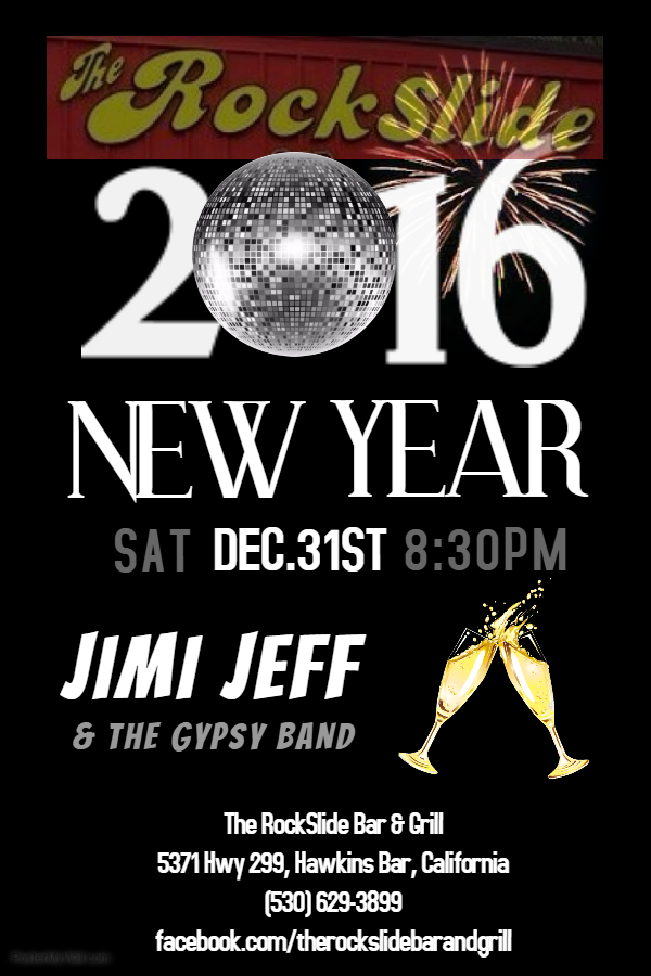 Jimi Jeff & The Gypsy Band New Year's Eve 2016 at The RockSlide, Hawkins Bar, Trinity County
