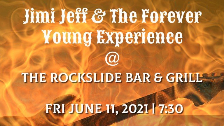The Rockslide June 11 Hawkins Bar CA – Jimi Jeff & The Forever Young Experience