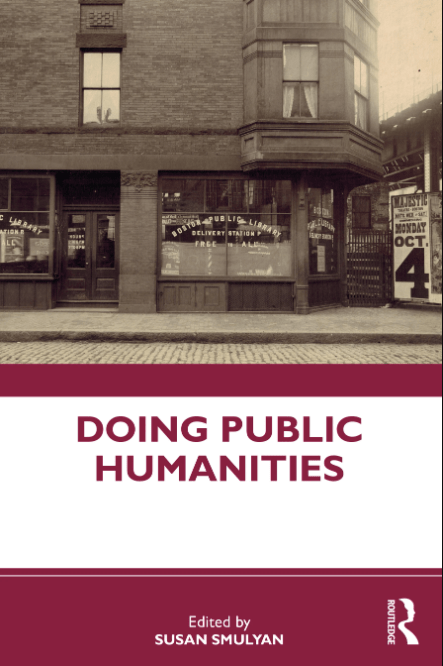 Front cover to Doing Public Humanities, a collection of essays edited by Susan Smulyan and published by Routledge in 2020