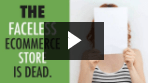 Shopify E-commerce Video 3: Faceless E-commerce Is Dead