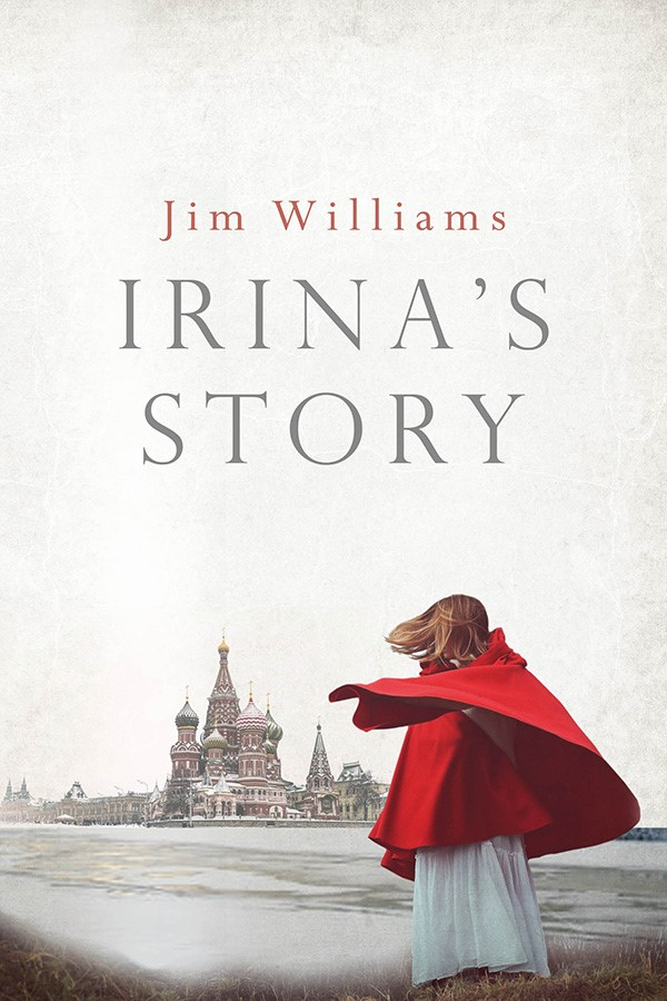 Jim Williams Books - Irina's Story Cover