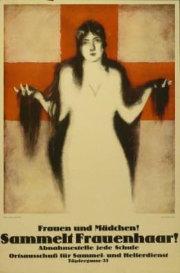 윱 비에르츠(Jupp Wiertz) 『여인과 소녀들이여? 머리카락을 모아오세요! (Frauen und Mädchen! Sammelt Frauenhaar!)』 1918년 오프셋인쇄, 72 x 47,5 cm 인쇄소: A. Wohlfeld, Magdeburg. Museum für Kunst und Gewerbe Hamburg