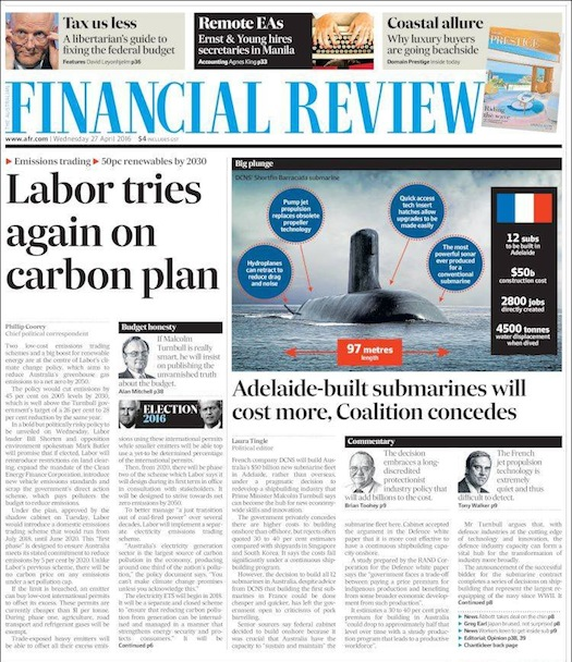 """นสพ. the Financial Review ฉบับ 27 เม.ย. 2016 พาดหัวข่าว """"พรรคผสม (ของรัฐบาล) ยอมรับว่าการสร้างเรือดำน้ำที่แอดิเลดจะมีต้นทุนที่สูงขึ้น"""""""