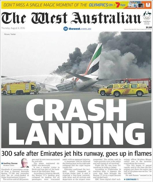 นสพ. the West Australian ฉบับ 4 ส.ค. 2016 เสนอข่าวเครื่องบินสายการบินเอมิเรตส์ลงจอดกระแทกรันเวย์ไฟไหม้เสียหายทั้งลำ ก่อนที่จะทราบในวันรุ่งขึ้นว่าหนึ่งในนักบินเป็นชาวออสเตรเลีย