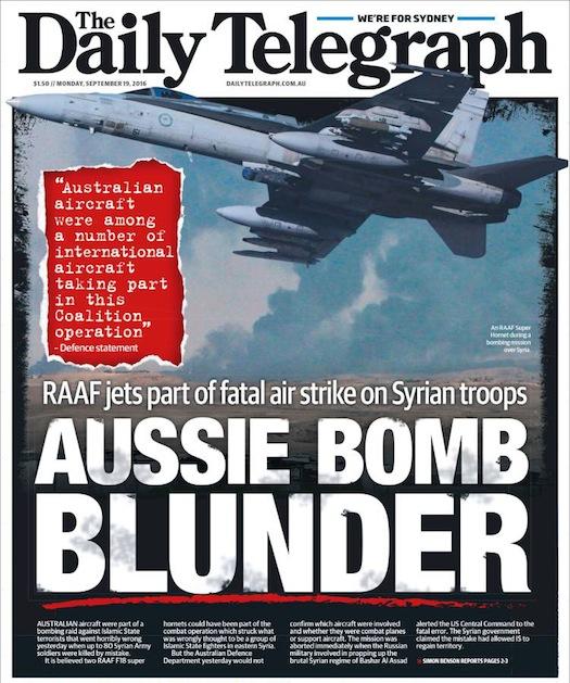 """หนังสือพิมพ์ the Telegraph ฉบับ 19 ก.ย. 2016 พาดหัวข่าว """"ออสซี่บอมบ์ผิดพลาด"""" เครื่องบินรบของกองทัพอาการออสเตรเลียมีส่วนในการถล่มสังหารกองทหารซีเรีย"""