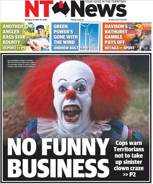 """นสพ. NT News ฉบับ 10 ต.ค. 2016 พาดหัว """"ไม่ใช่กิจกรรมที่สนุก"""" ตำรวจเตือนชาวเทร์ริทอเรียนอย่าริเล่น clown craze ที่น่าอุบาทว์นี้"""