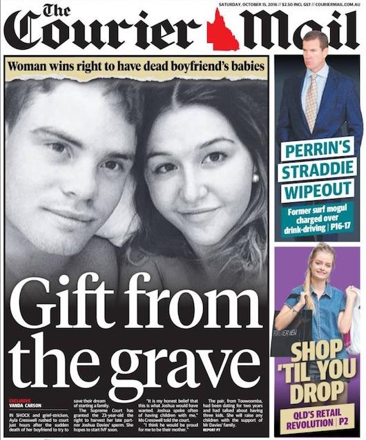 """นสพ. The Courier Mail ฉบับ 15 ต.ค. 2016 พาดหัวข่าว """"ของขวัญจากหลุมศพ"""" หญิงสาวชนะสิทธิในการให้กำเนิดบุตรแก่แฟนหนุ่มที่เสียชีวิต"""