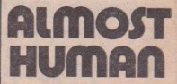 """Almost Human"" logo. The font conveys the SF element, but does not give too much away as to what the difference is between ""Almost"" and ""Human""."