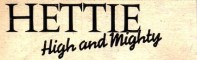 """Hettie High and Mighty"" logo. The lettering after ""Hettie"" is much smaller - to save space or to de-emphasise the high-and-mightiness of Hettie?"