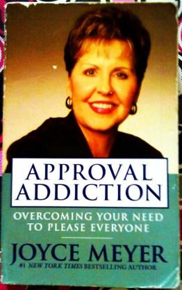 Approval Addiction by Joyce Meyer