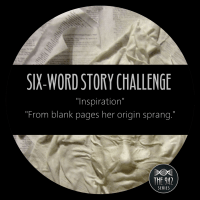 "Six-Word Story Challenge - ""Inspiration"""