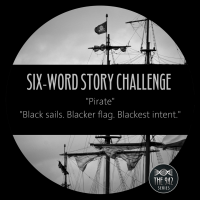 "Six-Word Story Challenge - ""Pirate"""