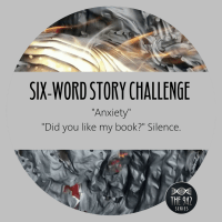 "Six-Word Story Challenge - ""Anxiety"""