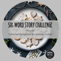 "Six-Word Story Challenges - ""Fourth"", ""Fifth"", ""Sixth"", ""Seventh"", ""Eighth"", & ""Ninth""."