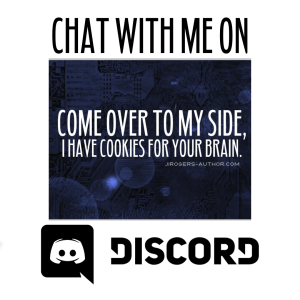 "Ad to chat with me on my discord channel. ""Come over to my side, I have cookies for your brain."""