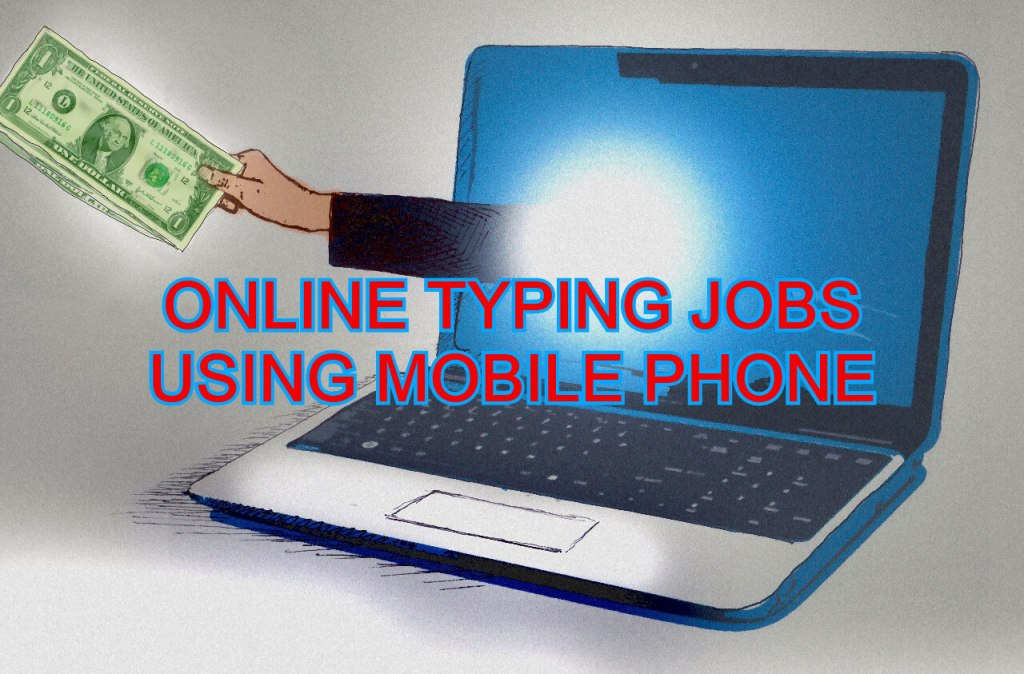 Online Typing jobs using Mobile phone