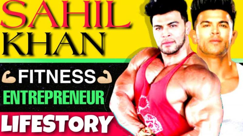 Sahil Khan biography in hindi