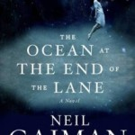 "Living within the Pages -Neil Gaiman's ""The Ocean at the End of the Lane"""