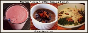 Meatless Monday Meal Plan | JL goes Vegan