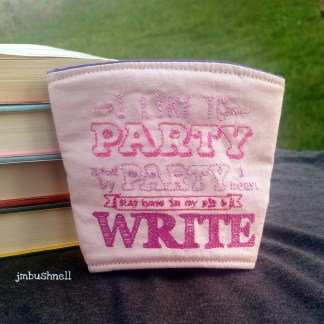 I like to Party in PJ and Write Cozy