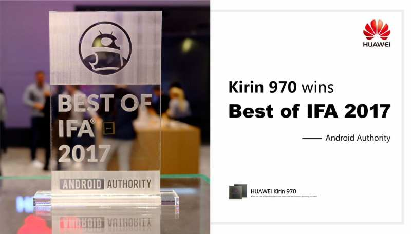 Kirin 970 gets an award by Android Authority at IFA 2017