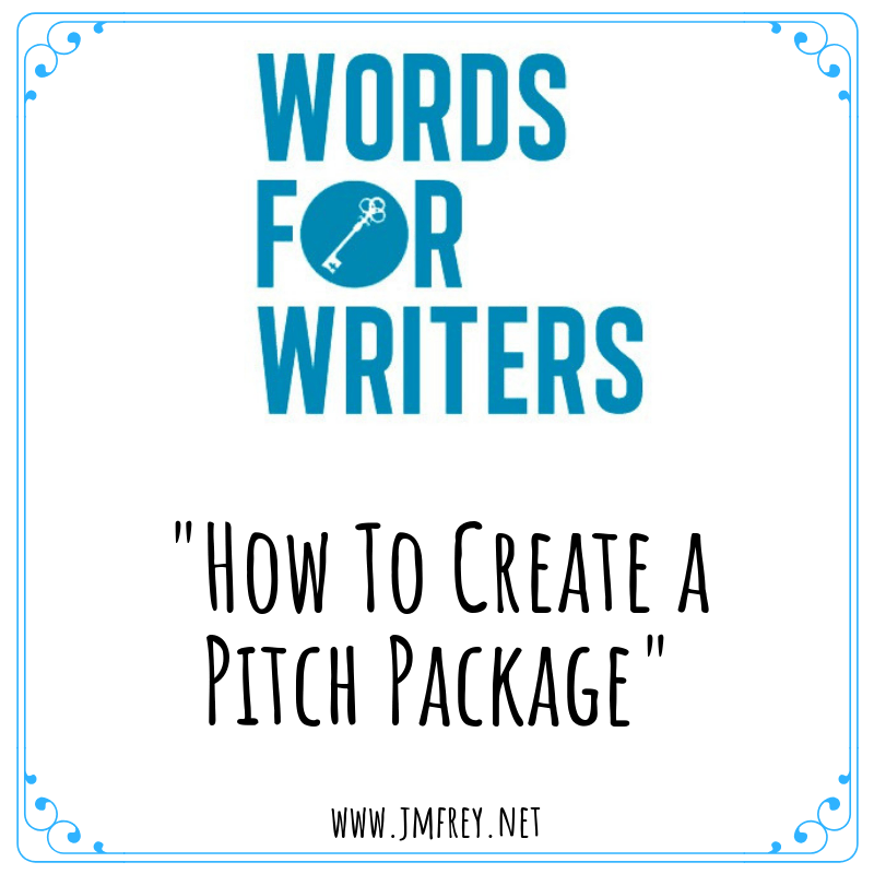 WORDS FOR WRITERS: How to Create a Pitch Package | J M  Frey