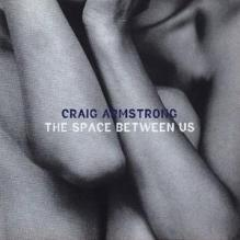 Craig-Armstrong-The-Space-Between-Us