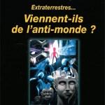 Extraterrestres.. Viennent-ils de l'anti-monde ?