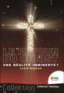 Le retour du Christ… une réalité imminente?