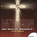 Le retour du Christ… une réalité imminente ?