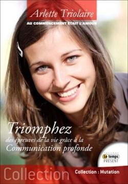 Triomphez des épreuves de la vie grâce à la Communication Profonde