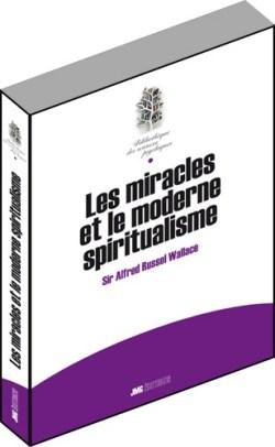 Les miracles et le moderne spiritualisme