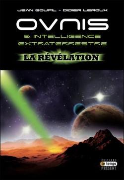 Ovnis & Intelligence extraterrestre - La révélation