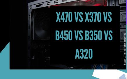 portadas-blogs-X470 vs X370 vs B450 vs B350 vs A320