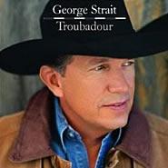 "George Strait ""Troubadour"""