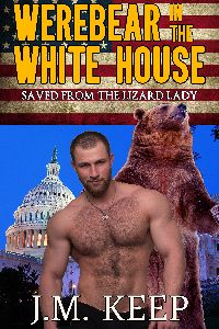 Werebear in the White House: Saved from the Lizard Lady