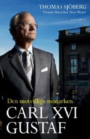 Portada del libro «Carlos XVI Gustavo - Monarca contra su voluntad». (Foto: cortesía de Lind &Co)