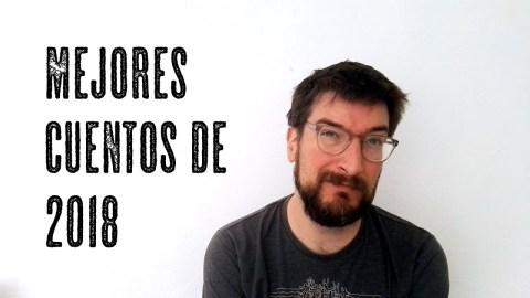 Los mejores cuentos de 2018, por José Miguel Tomasena, de Observatorio de Booktube
