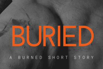 Buried: A Burned Short Story