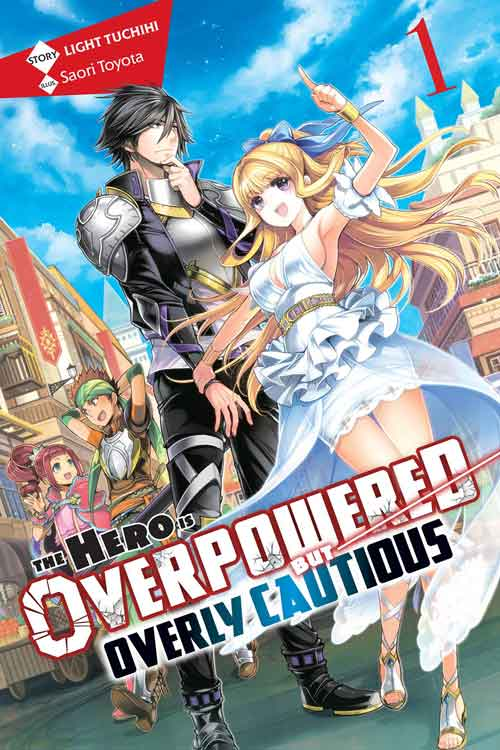 Download The Hero Is Overpowered but Overly Cautious Light Novel