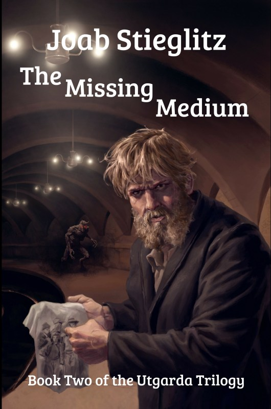The Missing Medium: Book Two of the Utgarda Series