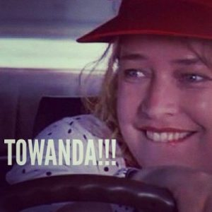 Towanda !!!